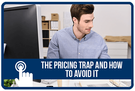The Pricing Trap and How To Avoid It